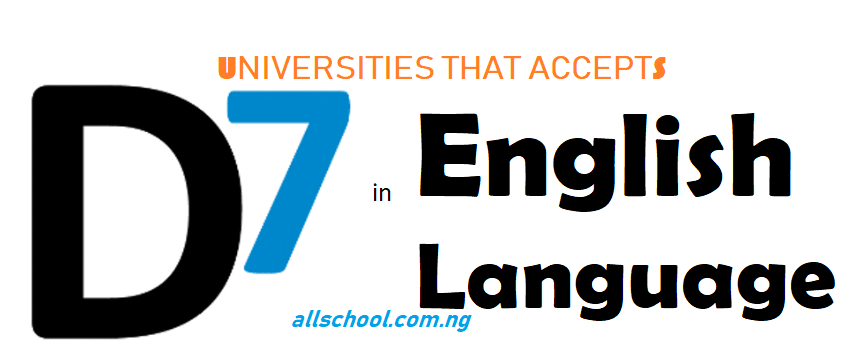 Universities that accepts d7 in English Language