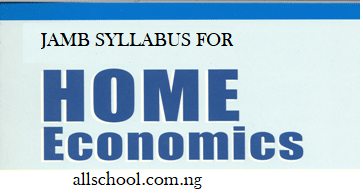 Jamb Syllabus For Home Economics 2020 Updated Version